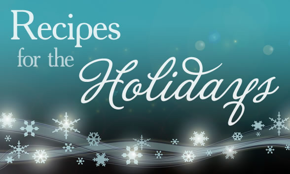 Recipes for the Holidays