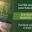 "Get the Most Out of Your Baked Goods… ""Sourdough Baking Made Easy"" is Here!"